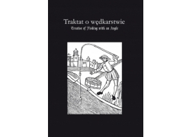 Książka Traktat o wędkarstwie - Treatise of Fishing with an Angle Juliana Berners